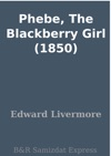 Phebe The Blackberry Girl 1850