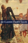 50 Classic Fairy Tales
