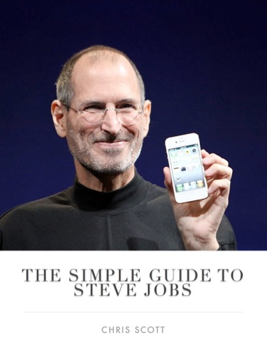 The Simple Guide to Steve Jobs