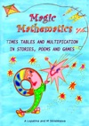 Magic Mathematics Times Tables And Multiplication In Stories Poems And Games