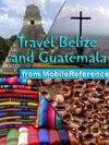Belize And Guatemala Travel Guide Incl San Ignacio Caye Caulker Antigua Lake Atitlan Tikal Flores Illustrated Guide Phrasebook  Maps Mobi Travel