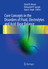 Core Concepts In The Disorders Of Fluid Electrolytes And Acid-Base Balance