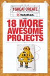 RadioShack Presents 18 More Awesome Projects