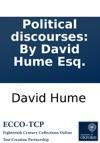 Political Discourses By David Hume Esq