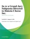 In Re A Grand Jury Subpoena Directed To Dakota Cheese Inc