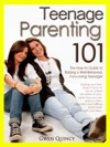 Teenage Parenting 101 The How-to Guide To Raising A Well-Behaved Fun-Loving Teenager
