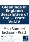 Gleanings In England Descriptive Of The Countenance Mind And Character Of The Country By Mr Pratt VolIV