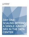 Day One Scaling Beyond A Single Juniper SRX In The Data Center