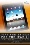 Tips And Tricks For The IPad 2 The How-To Guide