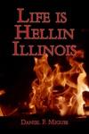 Life Is Hellin Illinois