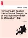 Herinneringen Aan Het Kasteel Van Antwerpen In De Maanden November En December 1832