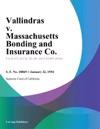 Vallindras V Massachusetts Bonding And Insurance Co