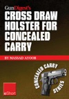 Gun Digests Cross Draw Holster For Concealed Carry EShort