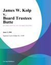James W Kolp V Board Trustees Butte
