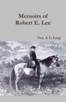 Memoirs Of Robert E Lee