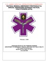 Tactical Medical Emergency Protocols For Special Operations Advanced Tactical Practitioners ATPs