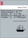 Sailing Directions For The West Coast Of Scotland  Pt 1 Compiled  By  H C Otter Revised By G F McDougall Pt 2 Compiled  By  G F McDougall