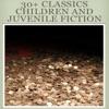 30 Classics Children And  Juvenile Fiction