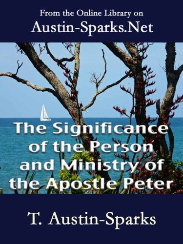 The Significance of the Person and Ministry of the Apostle Peter