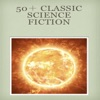 50 Classic Science Fiction  IncludeAll Around The Moon A Journey To The Centre Of The Earth From The Earth To The Moon The Mysterious Island Off On A Comet Or Hector Servadac Twenty Thousand Leagues Under The Sea Around The World In Eighty Days Five Weeks In A Balloon