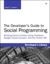 The Developers Guide To Social Programming Building Social Context Using Facebook Google Friend Connect And The Twitter API