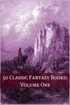 50 Classic Fantasy Books Volume One