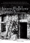 Jersey Folklore  Superstitions - Volume Two