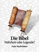 Die Bibel: Wahrheit oder Legende?