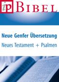 Neues Testament und Psalmen - Neue Genfer Übersetzung