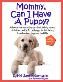 Mommy Can I Have a Puppy? - Rabbi Jamie Korngold Book