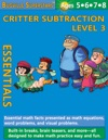Critter Subtraction Essentials Level 3 Essential Math Facts Presented And Math Equations Word Problems And Visual Problems