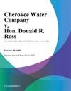 Cherokee Water Company V Hon Donald R Ross