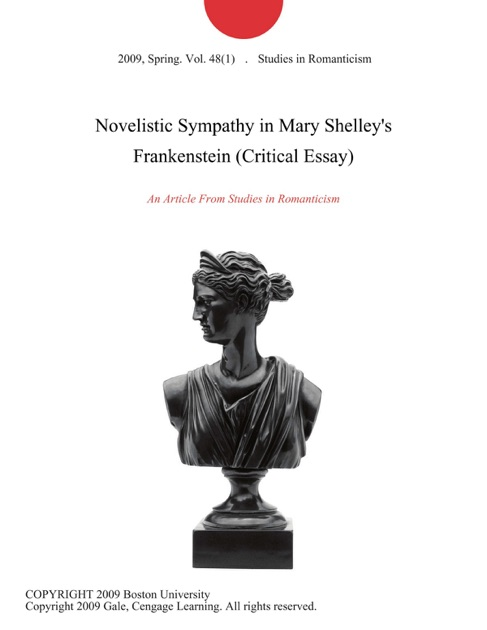 novelistic sympathy in mary shelley s frankenstein critical essay novelistic sympathy in mary shelley s frankenstein critical essay by studies in r ticism on ibooks