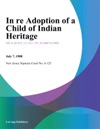 In Re Adoption Of A Child Of Indian Heritage