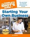 The Complete Idiots Guide To Starting Your Own Business 6th Edition