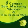 8 Common Bum Marketing Mistakes And How To Avoid Them