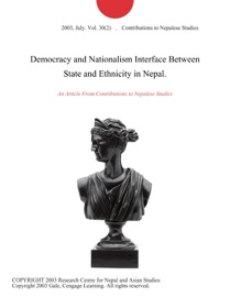 DEMOCRACY AND NATIONALISM INTERFACE BETWEEN STATE AND ETHNICITY IN NEPAL.