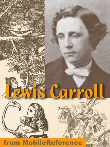 Works of Lewis Carroll ILLUSTRATED