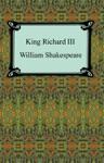 King Richard III King Richard The Third