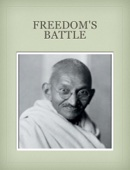 Freedom's Battle - Mahatma Gandhi