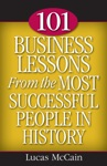 101 Business Lessons From The Most Successful People In History