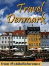 Denmark Travel Guide Copenhagen Odense Aarhus Aalborg  More Illustrated Guide Phrasebook  Maps Mobi Travel