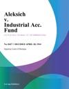 Aleksich V Industrial Acc Fund