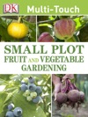 Small Plot Fruit And Vegetable Gardening