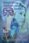 Straight Wives Shattered Lives Volume 2 True Stories Of Women Married To Gay  Bisexual Men