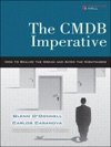 The CMDB Imperative How To Realize The Dream And Avoid The Nightmares