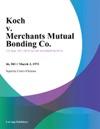 Koch V Merchants Mutual Bonding Co