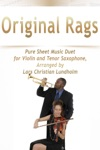 Original Rags Pure Sheet Music Duet For Violin And Tenor Saxophone Arranged By Lars Christian Lundholm