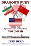 Dragons Fury World War Against America And The West - Volume III
