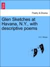 Glen Sketches At Havana NY With Descriptive Poems